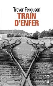 Trevor Ferguson - Train d'enfer.