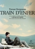Trevor Ferguson - Train d'enfer.