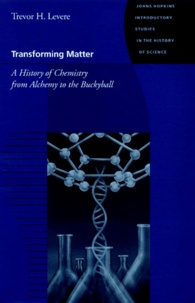 Histoiresdenlire.be Transforming Matter. A History of Chemistry from Alchemy to the Buckyball Image