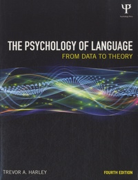 Trevor Harley - The psychology of Language - From Data to Theory.