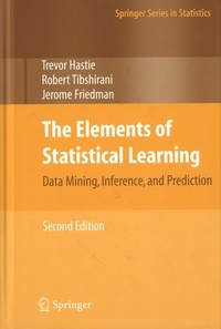 Trevor Hastie et Robert Tibshirani - The Elements of Statistical Learning - Data Mining, Inference, and Prediction.