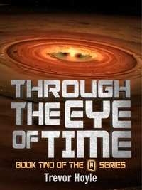 Trevor Hoyle - Through the Eye of Time - Book Two of the Q Series.