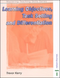 Trevor Kerry - Learning Objectives, Task Setting and Differentiation.