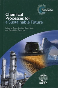 Trevor-M Letcher et Janet Scott - Chemical Processes for a Sustainable Future.