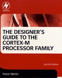 Trevor Martin - The Designer's Guide to the Cortex-M Processor Family.