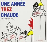 Trez - Une Année Trez chaude - Dessins 1989-1990.