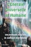 Tri-Thien Nguyen - L'énergie universelle et humaine. - Une méthode naturelle de guérison énergétique.
