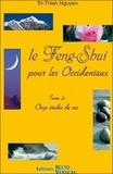 Tri-Thien Nguyen - Le Feng-Shui pour les Occidentaux - Tome 2 : Onze études de cas.