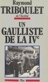 Triboul et  Triboulet - Un Gaulliste de la IVe.