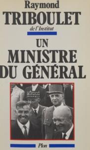 Triboul et  Triboulet - Un Ministre du Général.