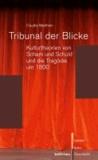 Tribunal der Blicke - Kulturtheorien von Scham und Schuld und die Tragödie um 1800.