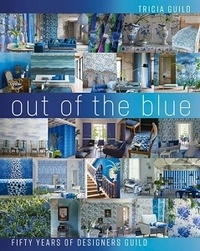 Tricia Guild - Out of the Blue - Fifty Years of Designers Guild.