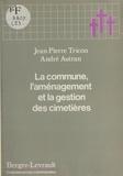 Tricon et  Autran - La Commune, l'aménagement et la gestion des cimetières.