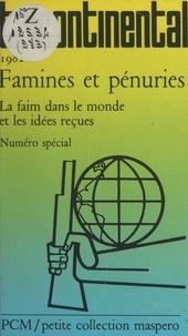 Tricontinental - Famines et pénuries - La faim dans le monde et les idées reçues.