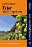 Trier und Umgebung - Geologie der Süd- und Westeifel, des Südwest-Hunsrück, der unteren Saar sowie der Maarvulkanismus und die junge Umwelt- und Klimageschichte.