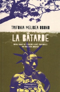 Trifonia Melibea Obono - La bâtarde.