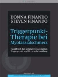 Triggerpunkt-Therapie bei Myofaszialschmerz - Handbuch der schmerzfokussierten Triggerpunkt- und Meridianbehandlung.