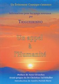 Trigueirinho - Un appel à l'humanité.