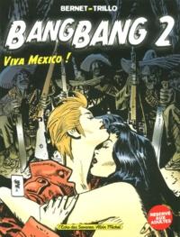 Trillo et  Bernet - Bang Bang - Tome 2 : Viva Mexico !.