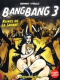 Trillo et  Bernet - Bang Bang - Tome 3 : Reines de la savane.