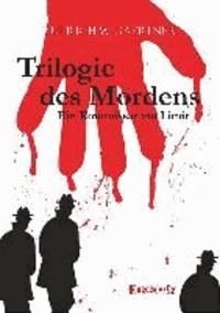 Trilogie des Mordens - Ein Kommissar am Limit.