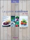 Trina Hahnemann - La cuisine scandinave de Trina - 75 recettes gourmandes et équilibrées.