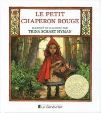 Trina Schart-Hyman et Wilhelm Grimm - Le Petit chaperon rouge.