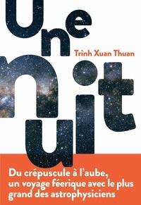 Trinh Xuan Thuan - Une nuit.