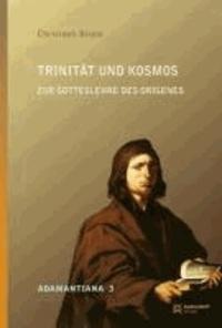 Trinität und Kosmos - Zur Gotteslehre des Origenes.