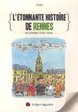 Trinka - L'étonnante histoire de Rennes - Des origines à nos jours.