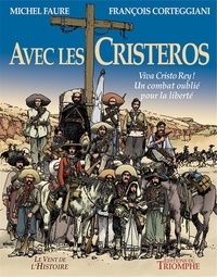 Triomphe - Avec les Cristeros - Viva Christo Rey ! Un combat oublié pour la liberté.