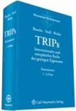 TRIPs - Internationales und europäisches Recht des geistigen Eigentums. Kommentar.