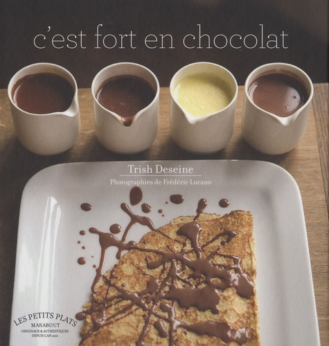 Trish Deseine - C'est fort en chocolat.