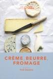 Trish Deseine - Crème, beurre, fromage.