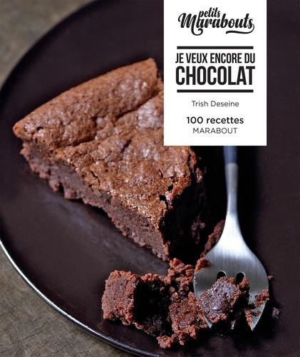 Trish Deseine - Les petits marabout - Je veux encore du chocolat.