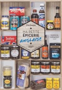 Trish Deseine - Ma petite épicerie anglaise - 50 produits décryptés, 40 recettes associées.