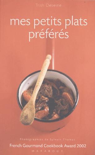 Trish Deseine - Mes petits plats préférés.