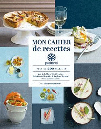 Trish Deseine et Keda Black - Mon cahier de recettes Picard - 213 kits à cuisiner et autres gourmandises.