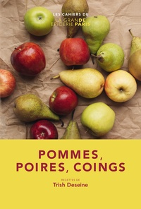 Trish Deseine - Pommes, poires, coings.
