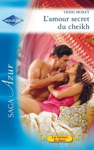 Trish Morey - L'amour secret du cheikh.