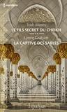 Trish Morey et Lynne Graham - Le fils secret du cheikh - La captive des sables.