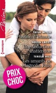 Trish Wylie et Helen Lacey - Passion d'Irlande - Une séduction inattendue - Les amants de Magnolia Falls.