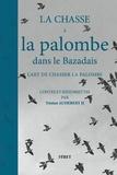 Tristan Audebert II - La chasse à la palombe dans le Bazadais, l'art de chasser la palombe.
