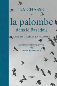 La chasse à la palombe dans le Bazadais, lart de chasser la palombe.pdf