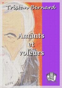 Tristan Bernard - Amants et voleurs.