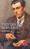 Tristan Bernard - Aux abois.