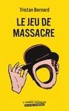 Tristan Bernard - Le jeu de massacre.