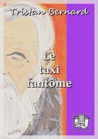 Tristan Bernard - Le taxi fantôme.