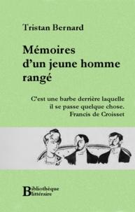 Tristan Bernard - Mémoires d'un jeune homme rangé.