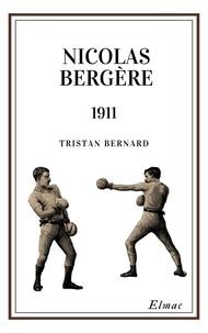 Tristan Bernard - Nicolas Bergère.